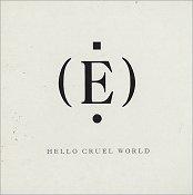Hello Cruel World