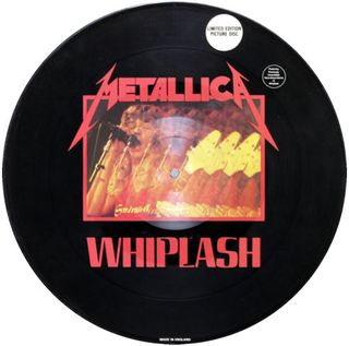 Metallica+-+Whiplash+-+un-numbered+-+12-+PICTURE+DISC-220269