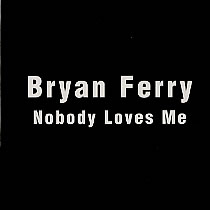 Bryan-Ferry-Nobody-Loves-Me-228472