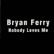 Bryan-Ferry-Nobody-Loves-Me-228472